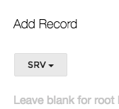 Select SRV from the dropdown box