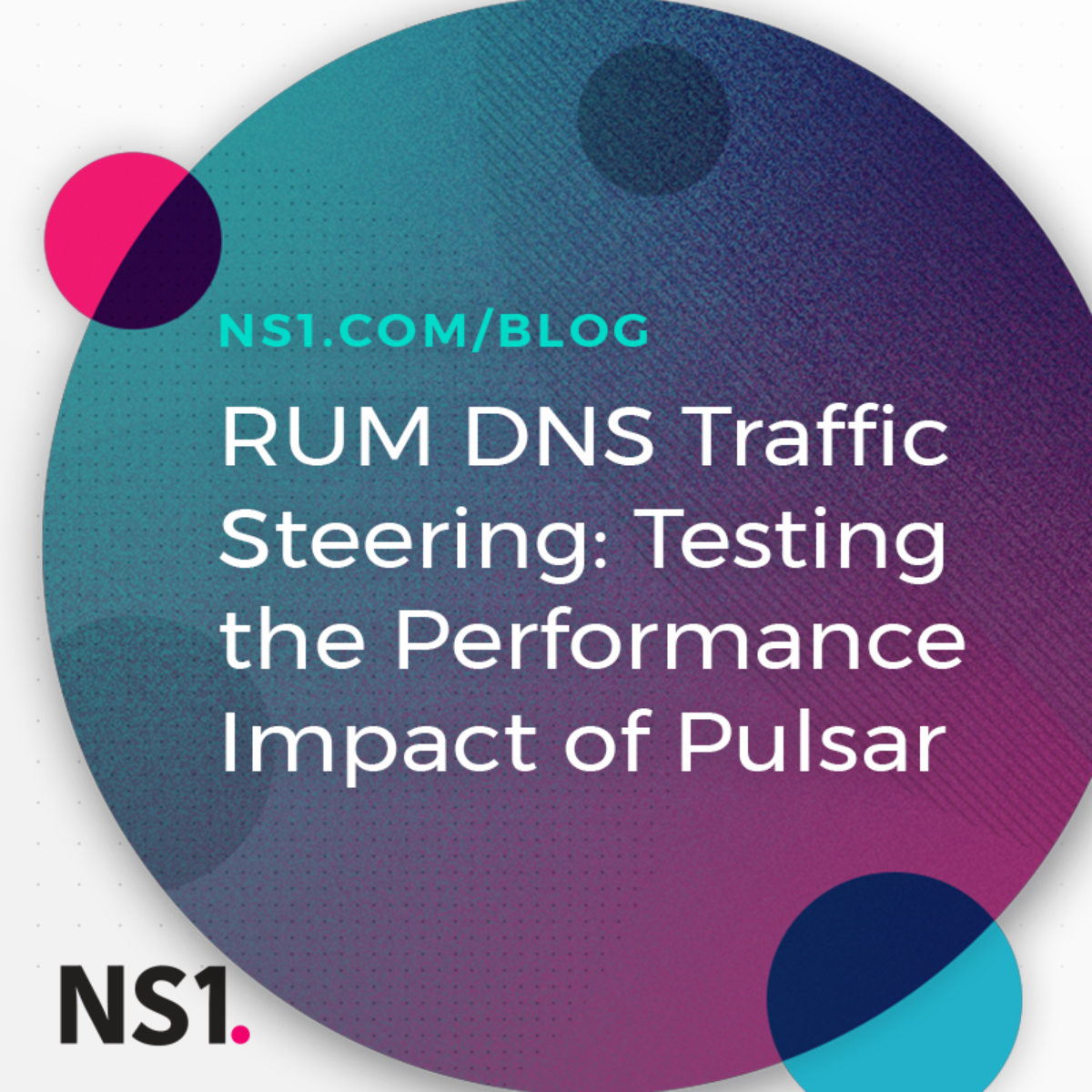 The RUM DNS Traffic Steering Experiment | NS1 Blog